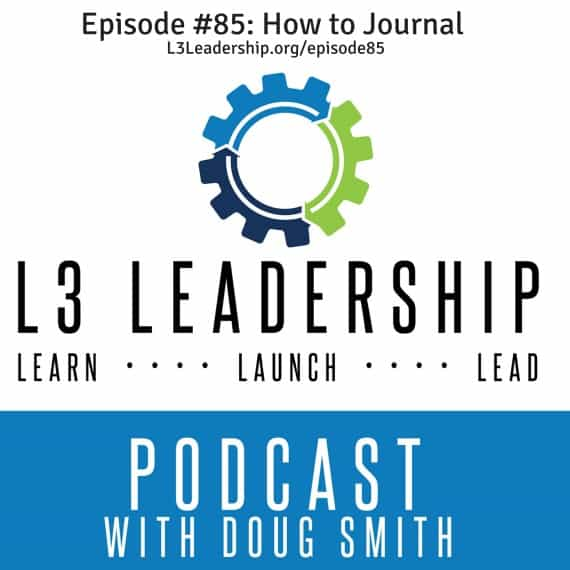 Episode #85- How to Journal L3Leadership.org-episode85
