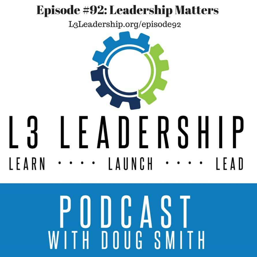 Episode #92- Leadership Matters