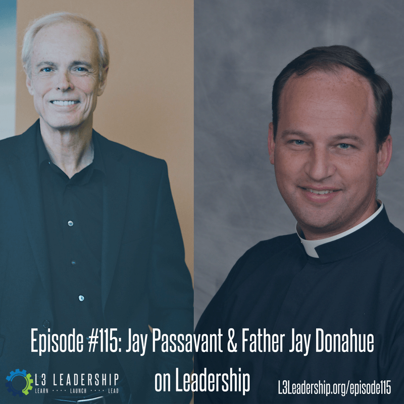 L3 Leadership Podcast: Jay Passavant and Jay Donahue on Leadership