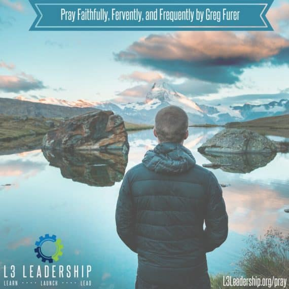 Pray Faithfully, Fervently, and Frequently by Greg Furer