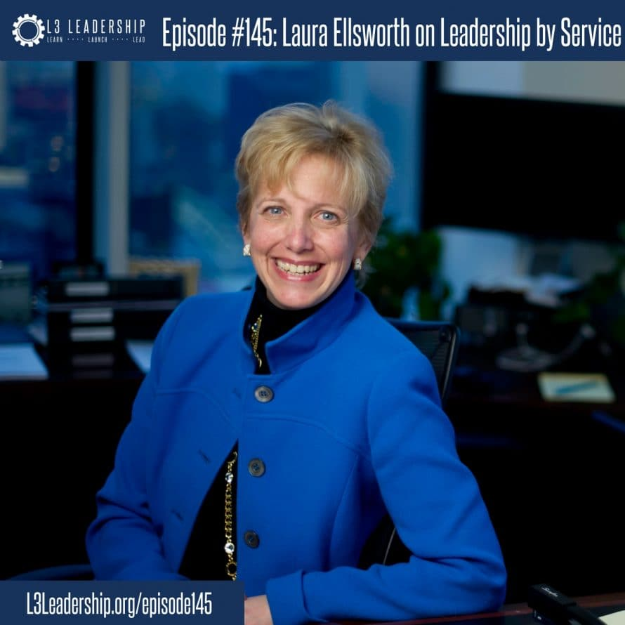 L3 Leadership Podcast Episode #145, Laura Ellsworth, Jones Day, on Leadership by Service