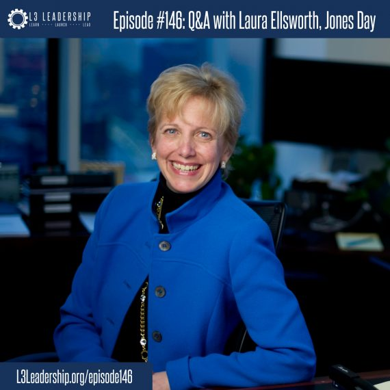 L3 Leadership Podcast Episode #146: Q&A with Lauras Ellsworth, Jones Day