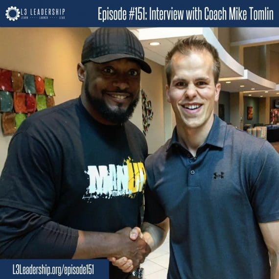 L3 Leadership Podcast Episode #151: Interview with Mike Tomlin, Coach of the Pittsburgh Steelers