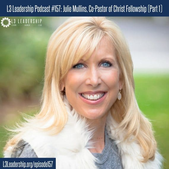 Leadership Podcast Episode #157- Julie Mullins, Senior Pastor of Christ Fellowship (2)