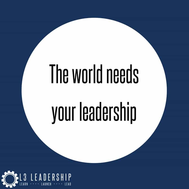 The_World_Needs_Your_Leadership