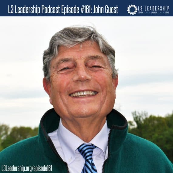 L3 Leadership Podcast Episode #161- John Guest on The Price of Leadership