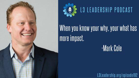 L3 Leadership Podcast Episode #192_ Mark Cole.jpg