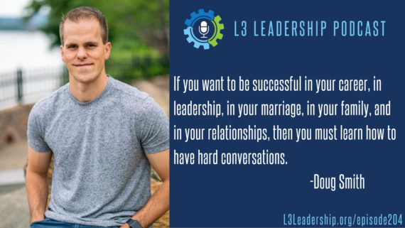 How to Have Hard Conversations with Doug Smith on the L3 Leadership Podcast