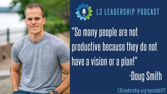 L3 Leadership Podcast Episode #217_ How I Get Stuff Done and Stay Motivated (1)