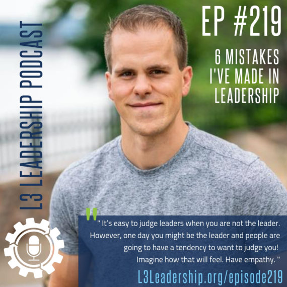 L3 Leadership Podcast Episode 219_ 6 Mistakes I've Made in Leadership