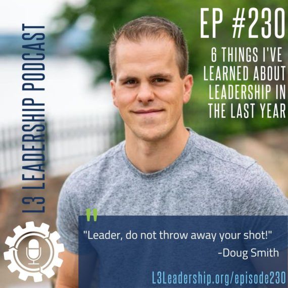 L3 Leadership Podcast Episode #230_ 6 Things I've Learned about Leadership in the last Year